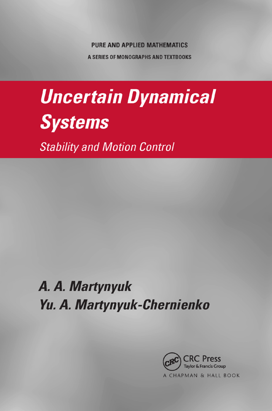 Uncertain Dynamical Systems: Stability and Motion Control, 1st Edition (Paperback) book cover
