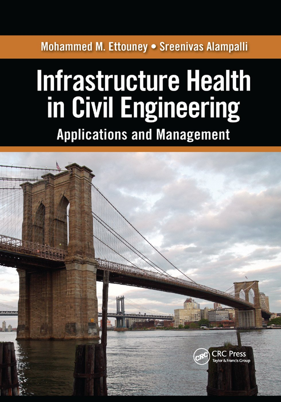 Infrastructure Health in Civil Engineering: Applications and Management, 1st Edition (Paperback) book cover