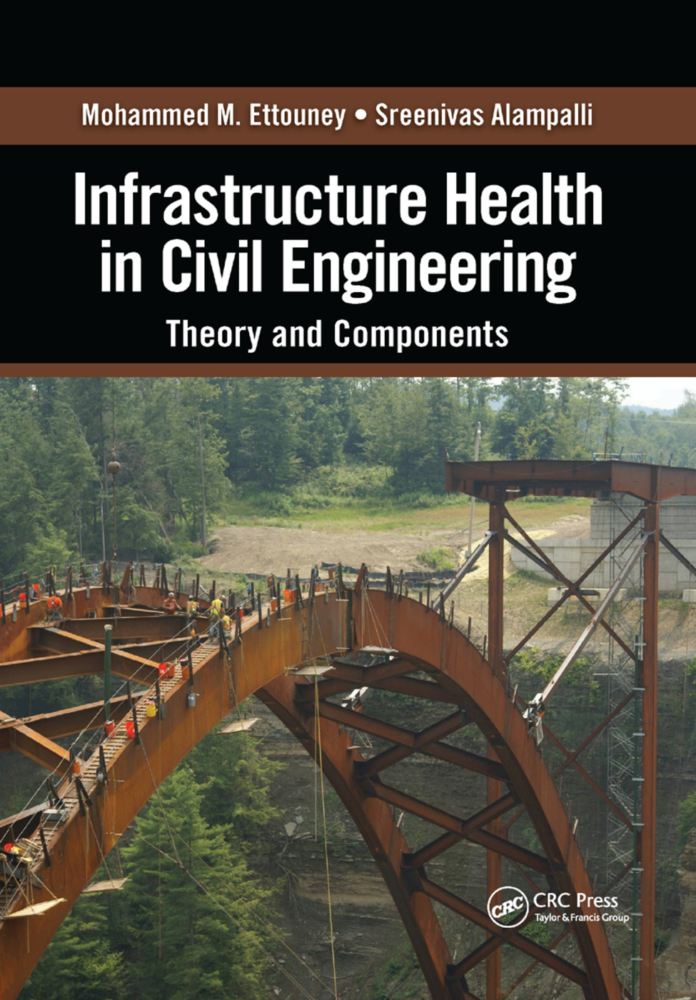 Infrastructure Health in Civil Engineering: Theory and Components, 1st Edition (Paperback) book cover
