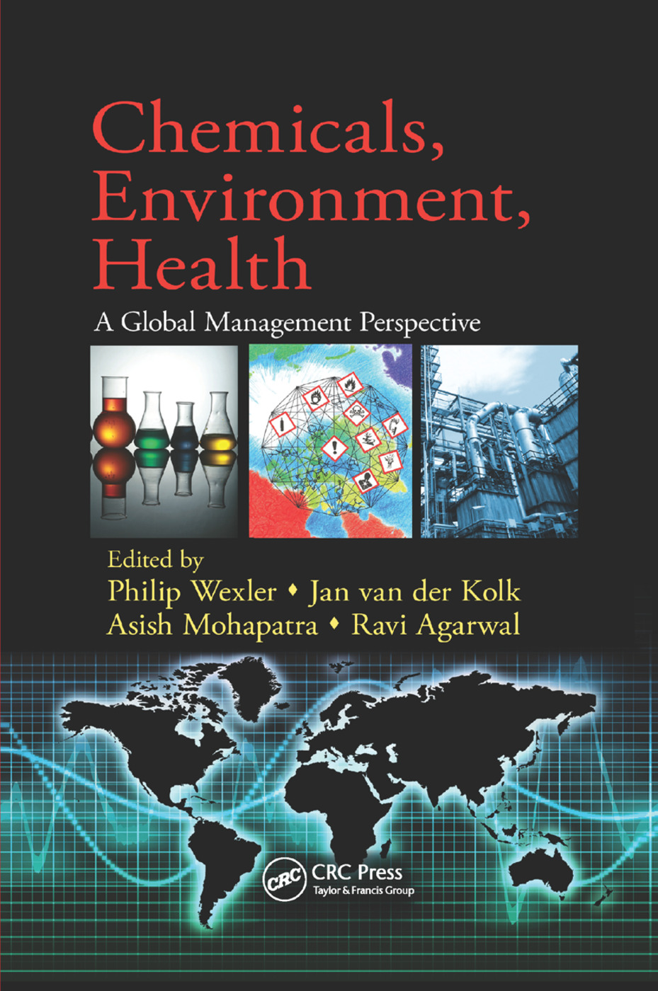 Chemicals, Environment, Health: A Global Management Perspective, 1st Edition (Paperback) book cover