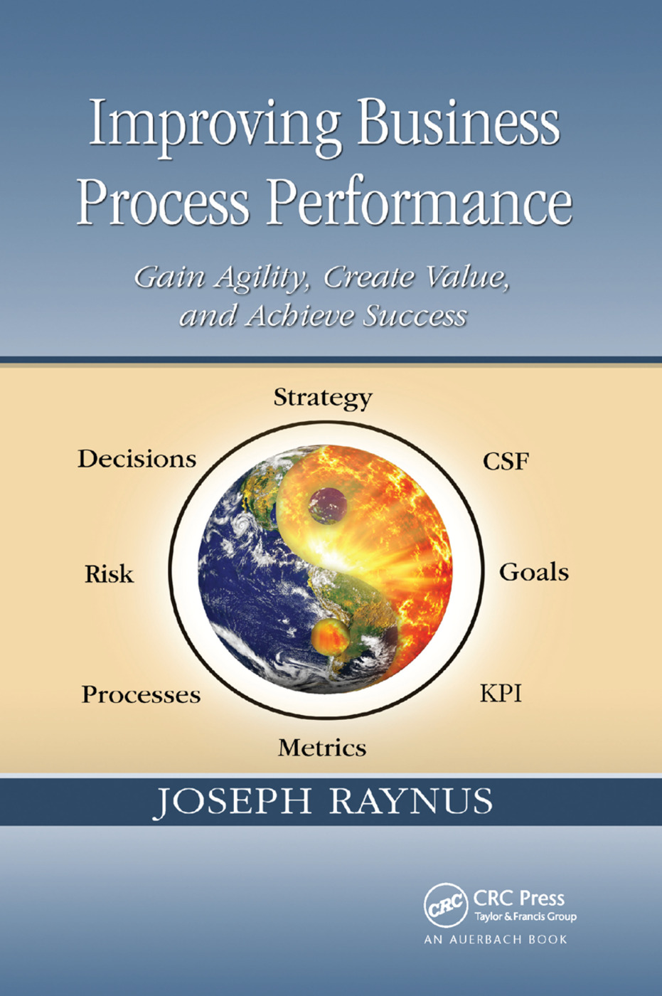 Improving Business Process Performance: Gain Agility, Create Value, and Achieve Success, 1st Edition (Paperback) book cover