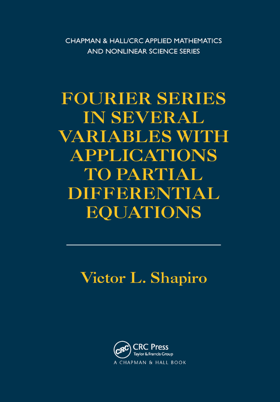 Fourier Series in Several Variables with Applications to Partial Differential Equations