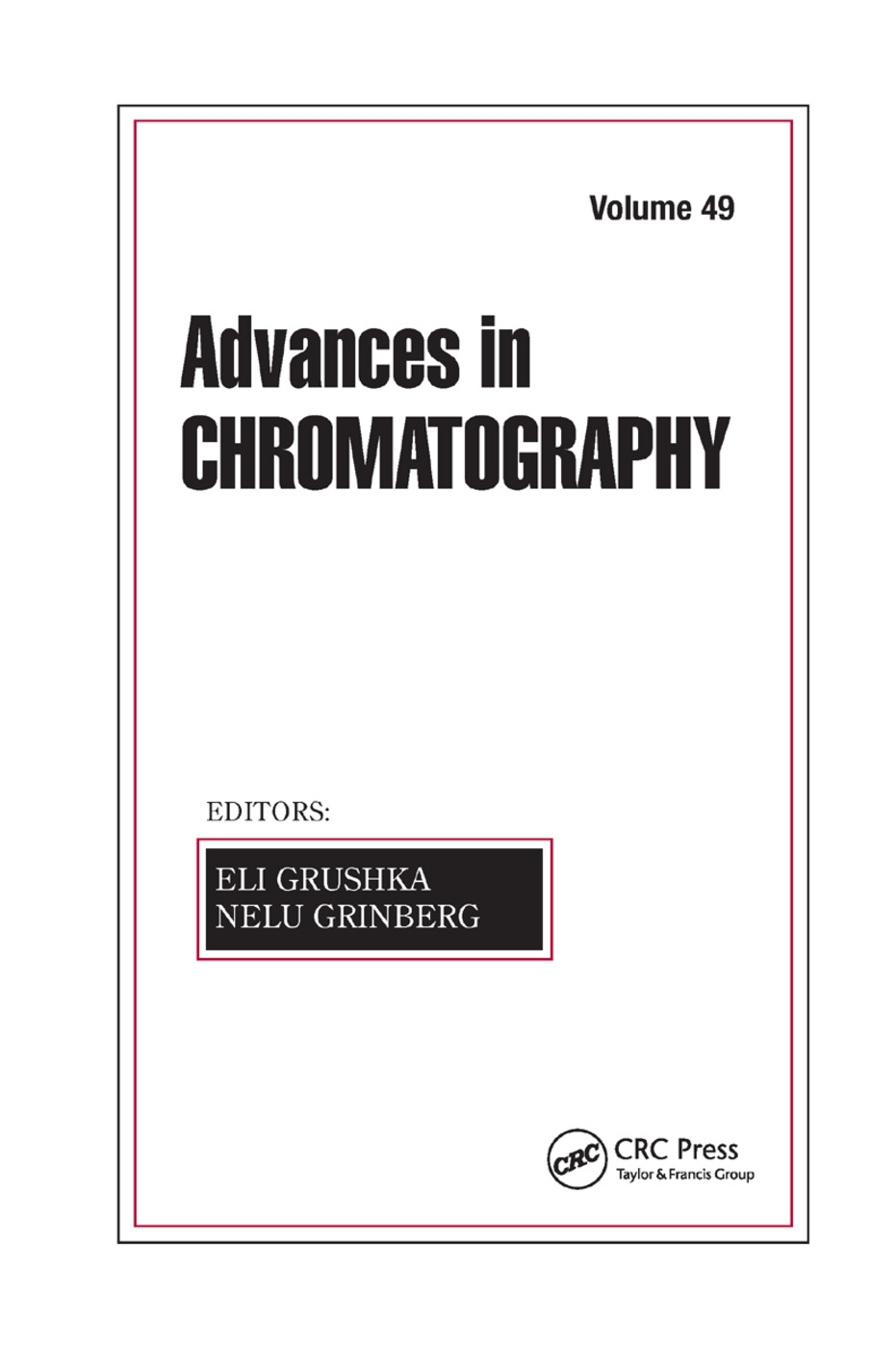 Advances in Chromatography, Volume 49: 1st Edition (Paperback) book cover