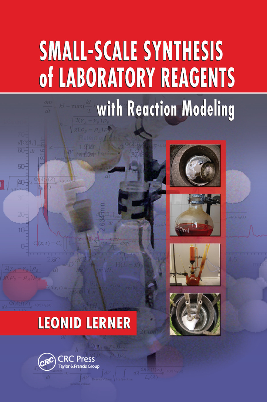 Small-Scale Synthesis of Laboratory Reagents with Reaction Modeling: 1st Edition (Paperback) book cover