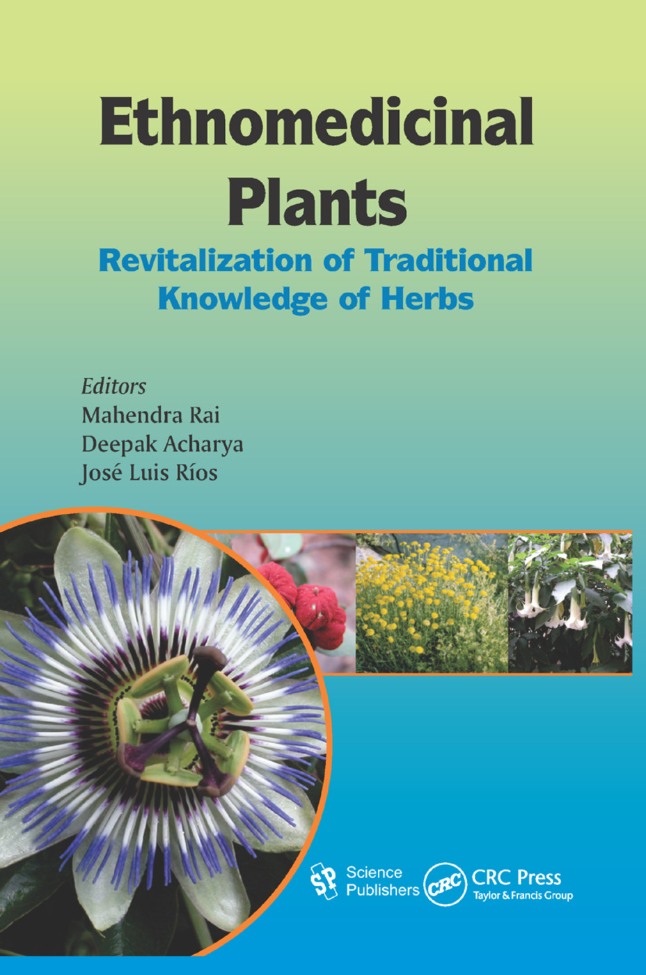 Ethnomedicinal Plants: Revitalizing of Traditional Knowledge of Herbs, 1st Edition (Paperback) book cover