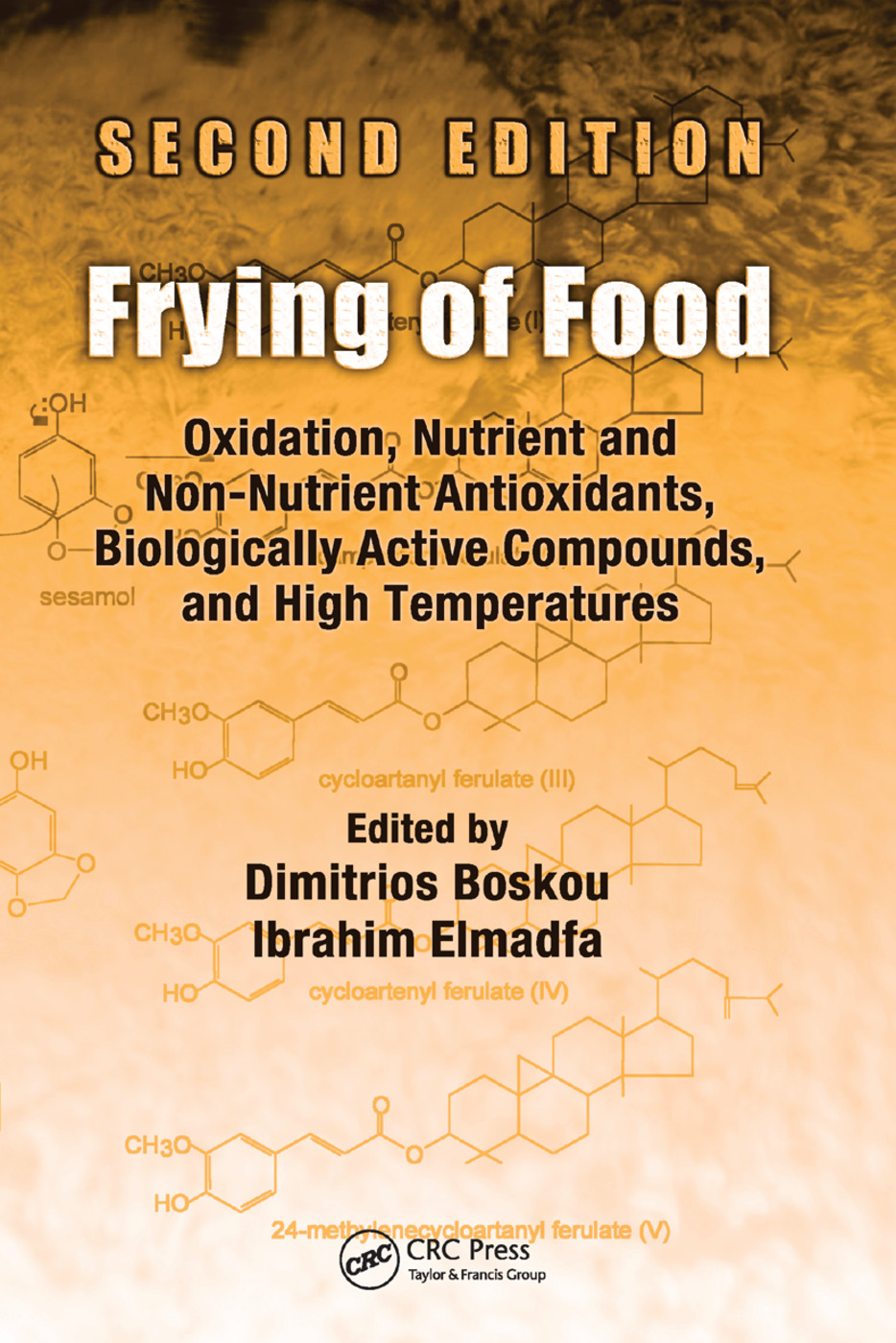 Frying of Food: Oxidation, Nutrient and Non-Nutrient Antioxidants, Biologically Active Compounds and High Temperatures, Second Edition, 2nd Edition (Paperback) book cover