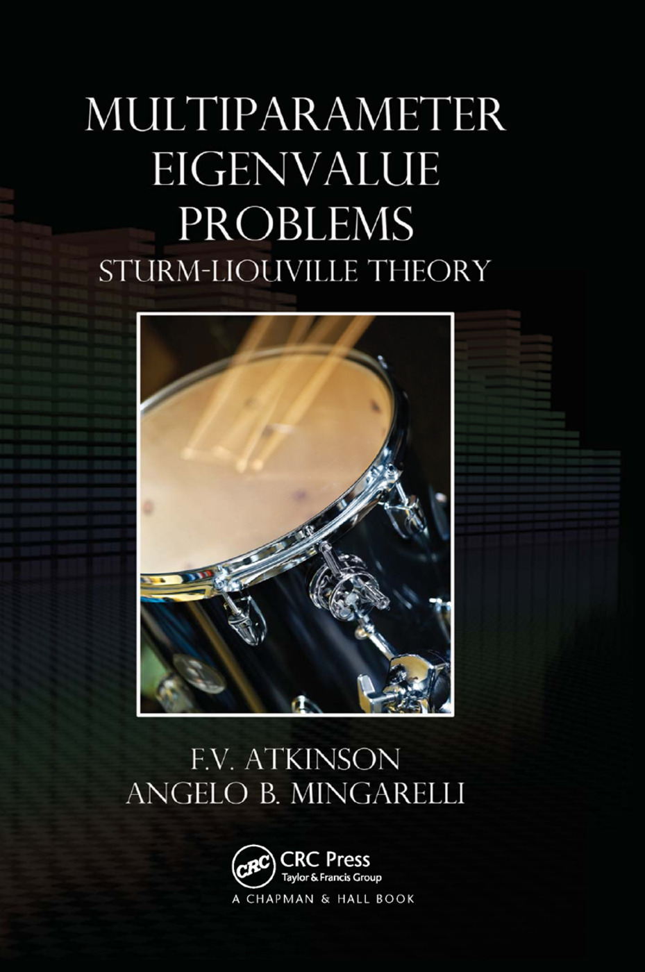 Multiparameter Eigenvalue Problems: Sturm-Liouville Theory, 1st Edition (Paperback) book cover