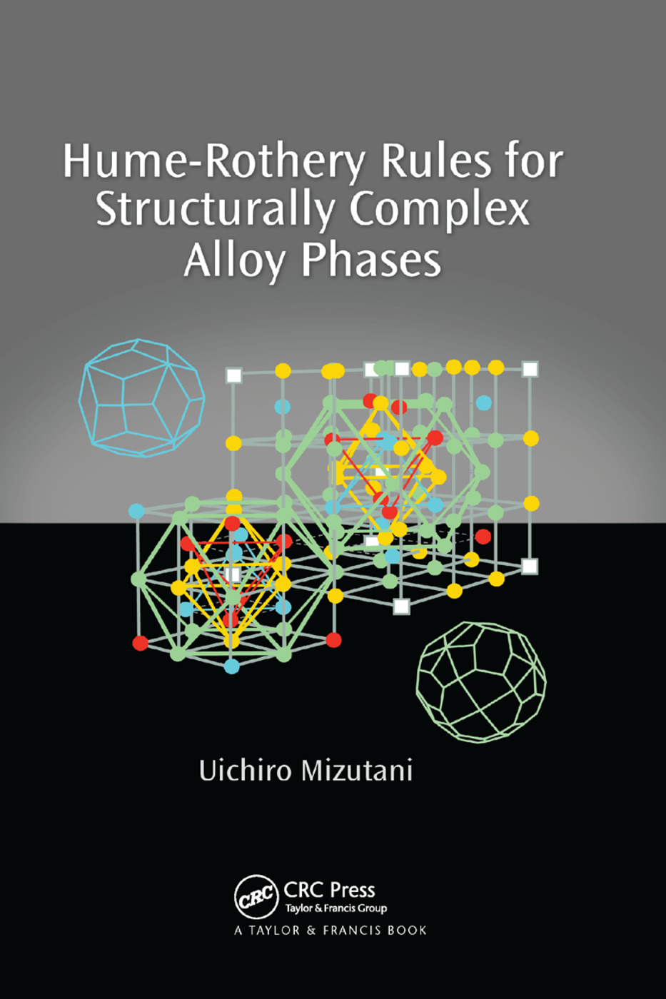 Hume-Rothery Rules for Structurally Complex Alloy Phases: 1st Edition (Paperback) book cover