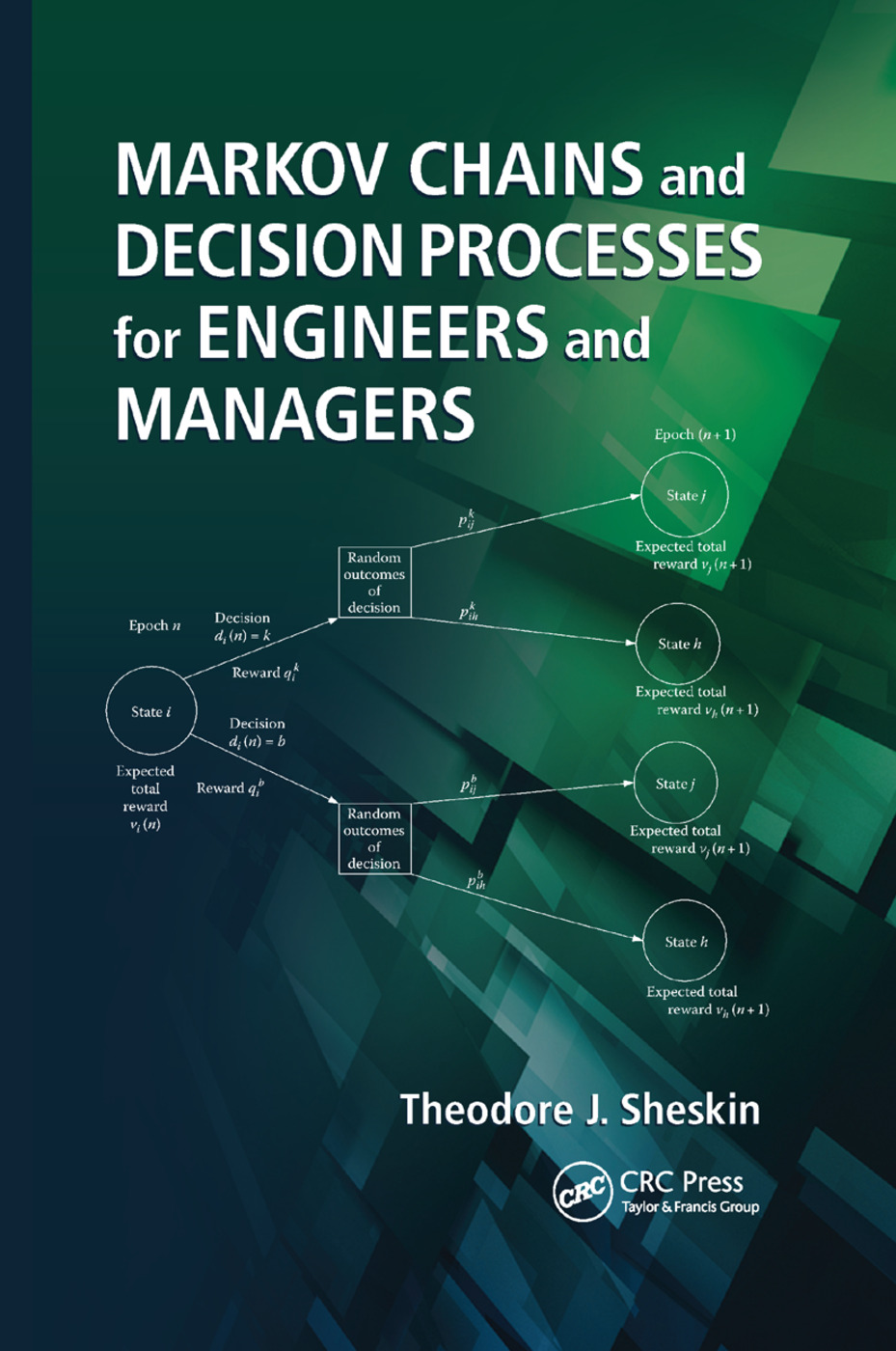 Markov Chains and Decision Processes for Engineers and Managers: 1st Edition (Paperback) book cover