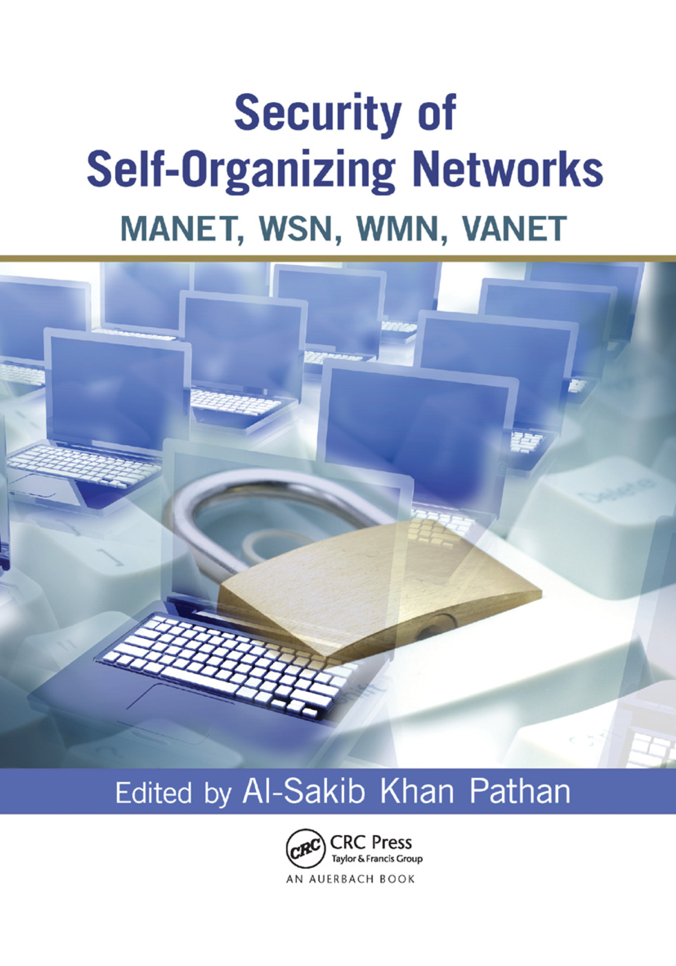Security of Self-Organizing Networks: MANET, WSN, WMN, VANET, 1st Edition (Paperback) book cover