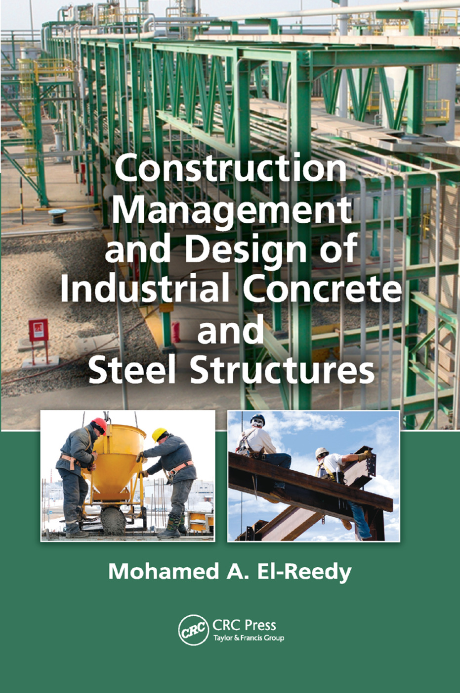 Construction Management and Design of Industrial Concrete and Steel Structures: 1st Edition (Paperback) book cover