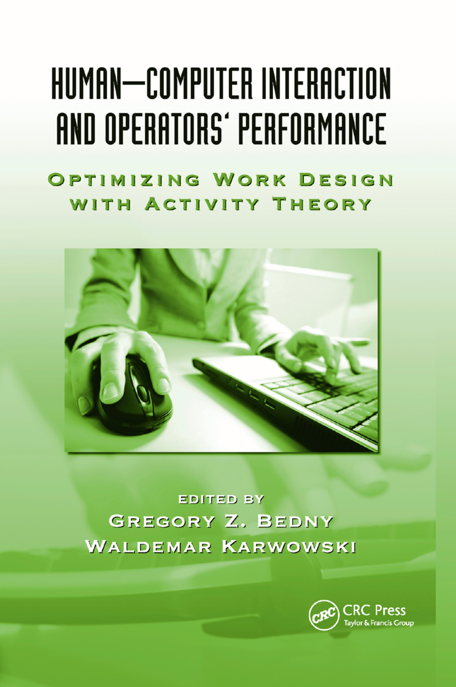 Human-Computer Interaction and Operators' Performance: Optimizing Work Design with Activity Theory, 1st Edition (Paperback) book cover