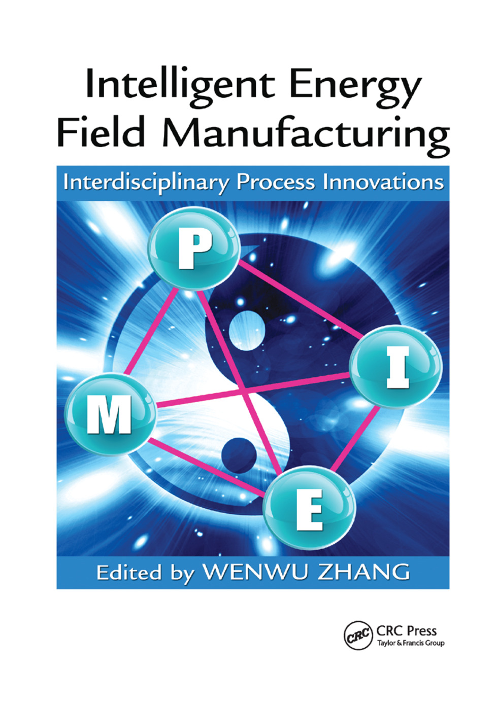 Intelligent Energy Field Manufacturing: Interdisciplinary Process Innovations, 1st Edition (Paperback) book cover