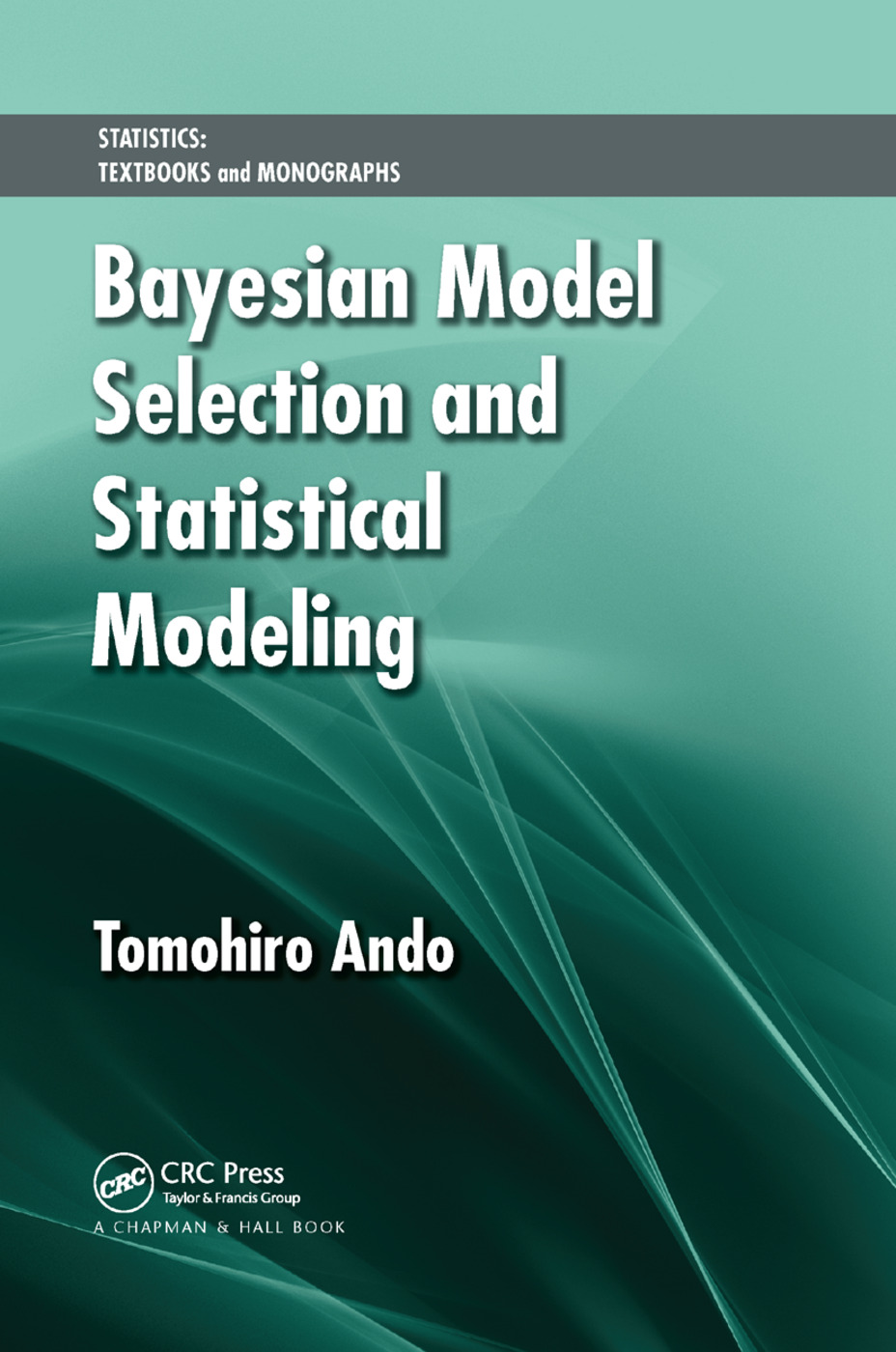 Bayesian Model Selection and Statistical Modeling: 1st Edition (Paperback) book cover