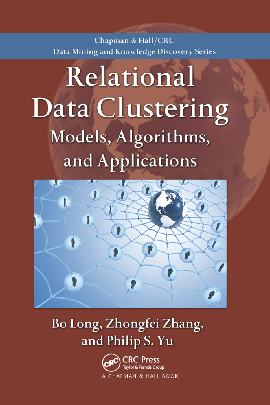 Relational Data Clustering: Models, Algorithms, and Applications, 1st Edition (Paperback) book cover
