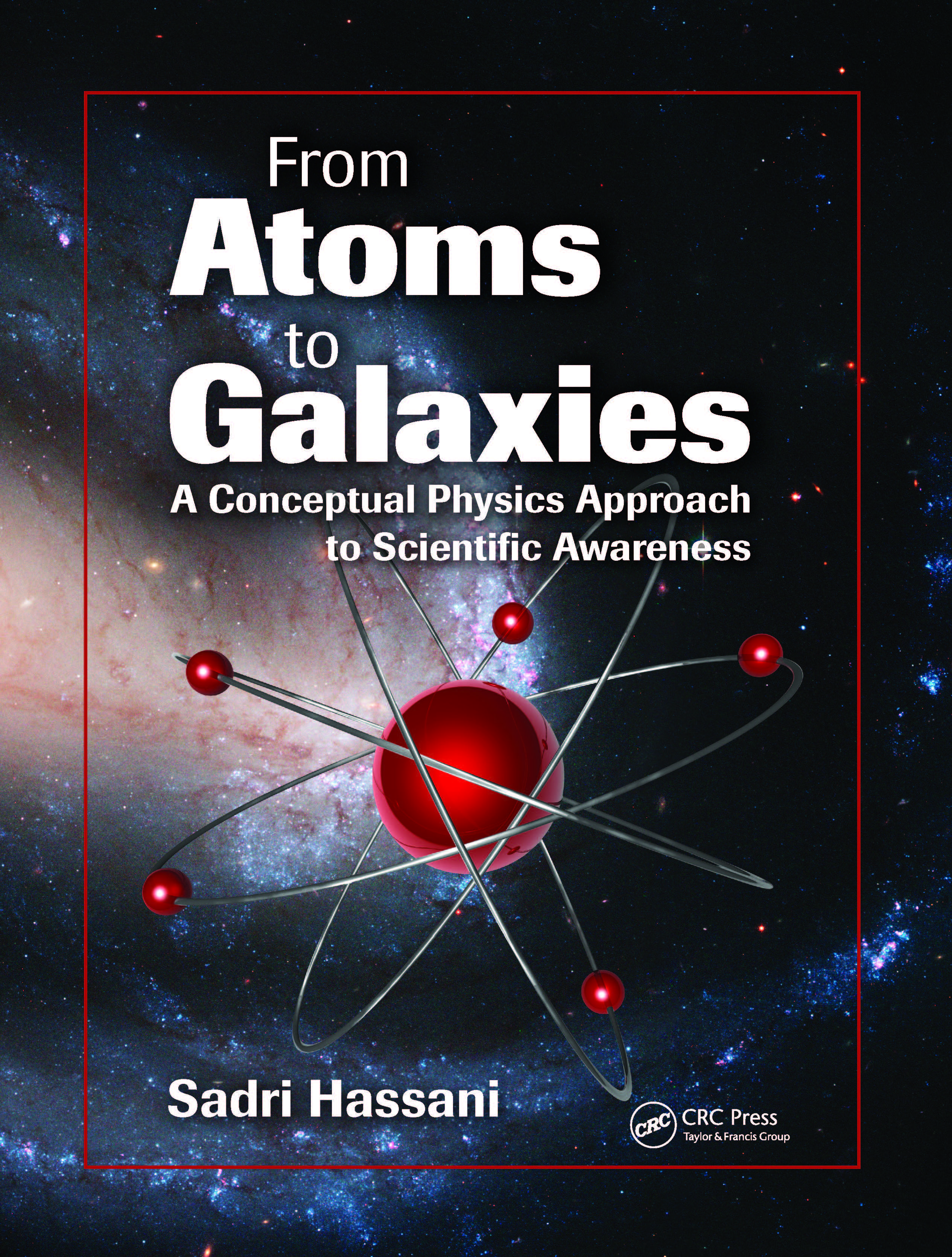 From Atoms to Galaxies: A Conceptual Physics Approach to Scientific Awareness book cover