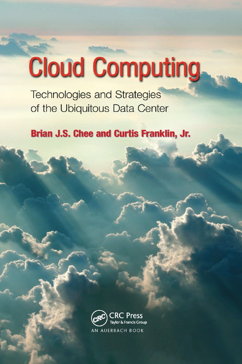 Cloud Computing: Technologies and Strategies of the Ubiquitous Data Center, 1st Edition (Paperback) book cover