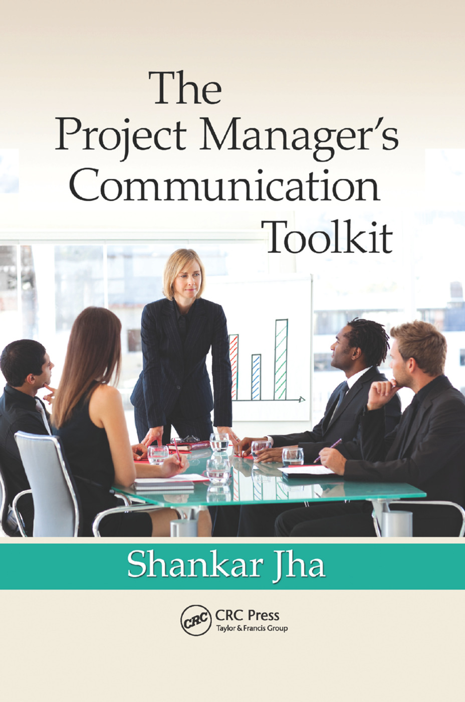 The Project Manager's Communication Toolkit: 1st Edition (Paperback) book cover