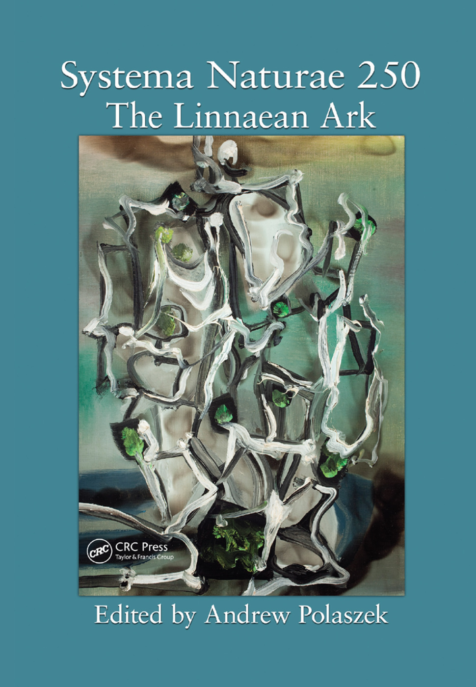 Systema Naturae 250 - The Linnaean Ark: 1st Edition (Paperback) book cover