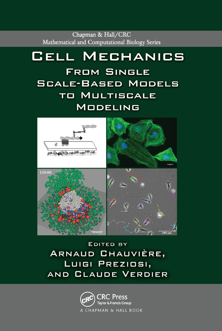 Cell Mechanics: From Single Scale-Based Models to Multiscale Modeling, 1st Edition (Paperback) book cover