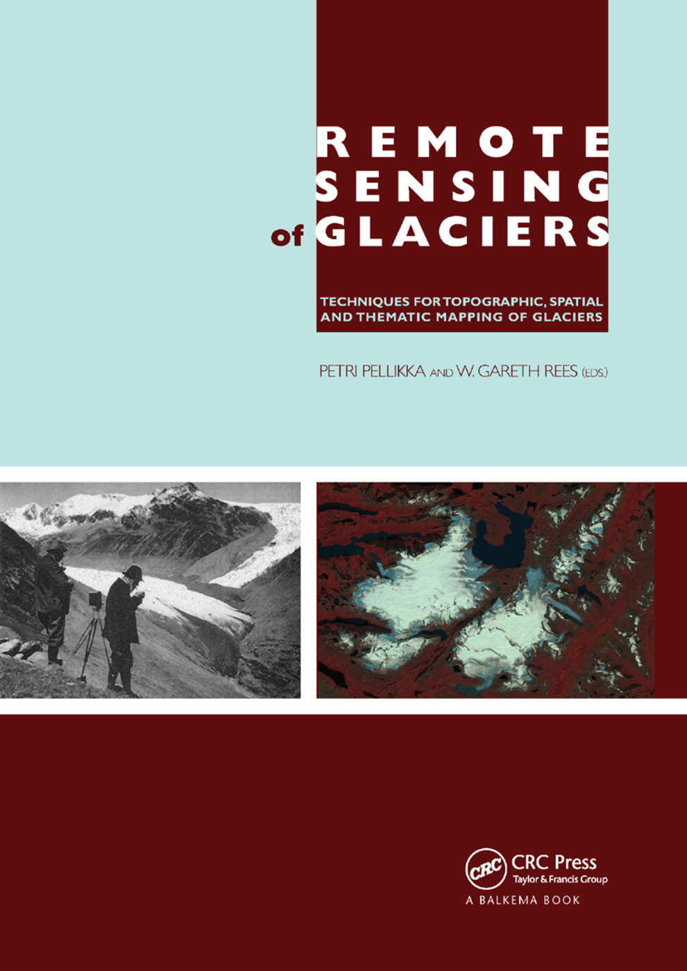 Remote Sensing of Glaciers: Techniques for Topographic, Spatial and Thematic Mapping of Glaciers book cover