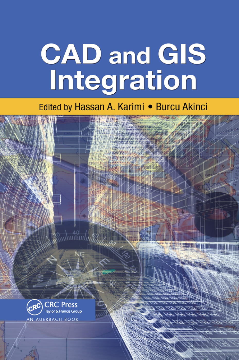 CAD and GIS Integration: 1st Edition (Paperback) book cover
