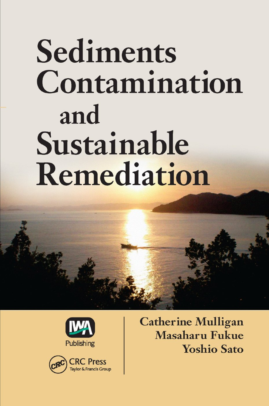 Sediments Contamination and Sustainable Remediation: 1st Edition (Paperback) book cover