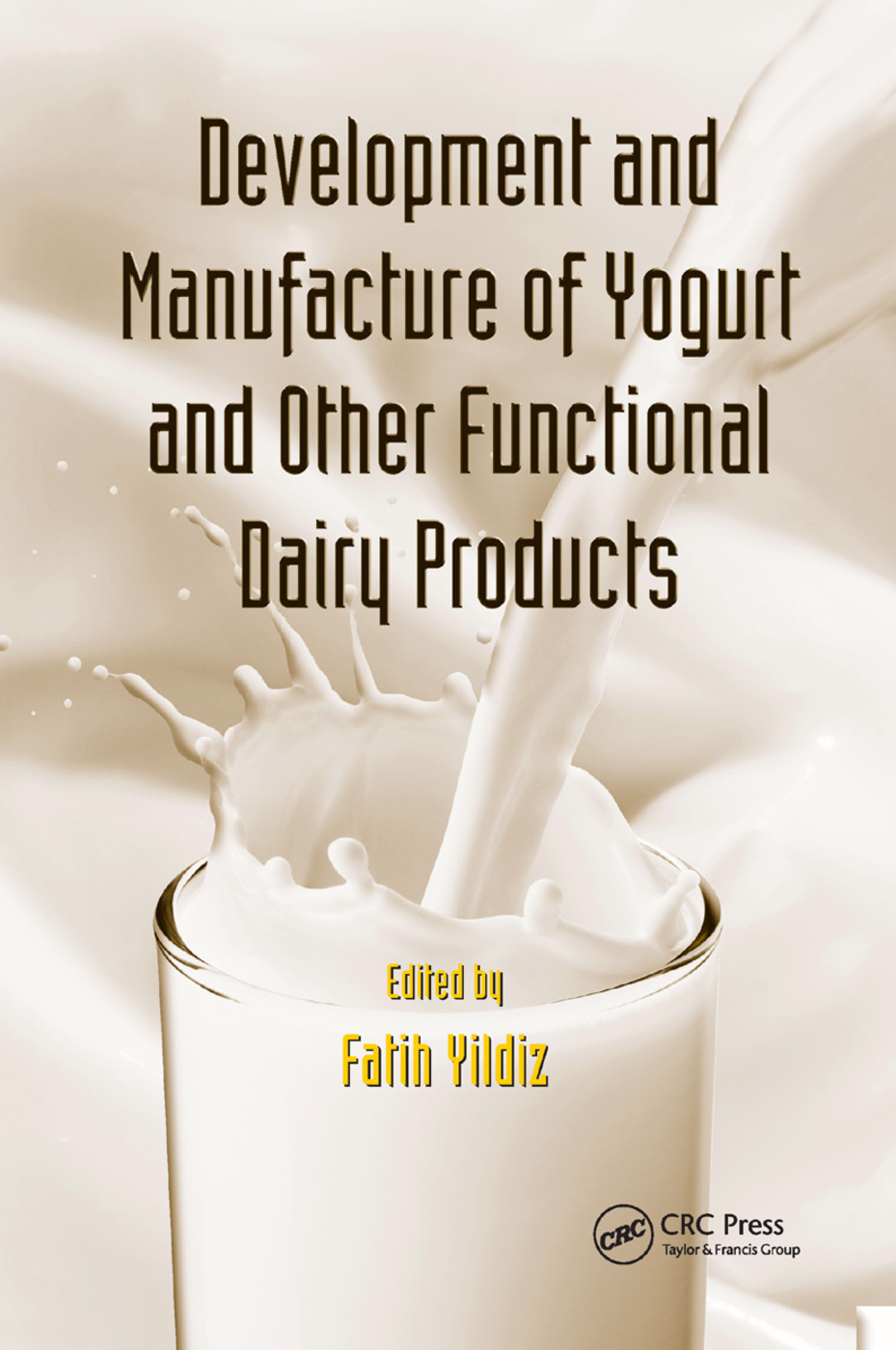 Development and Manufacture of Yogurt and Other Functional Dairy Products: 1st Edition (Paperback) book cover
