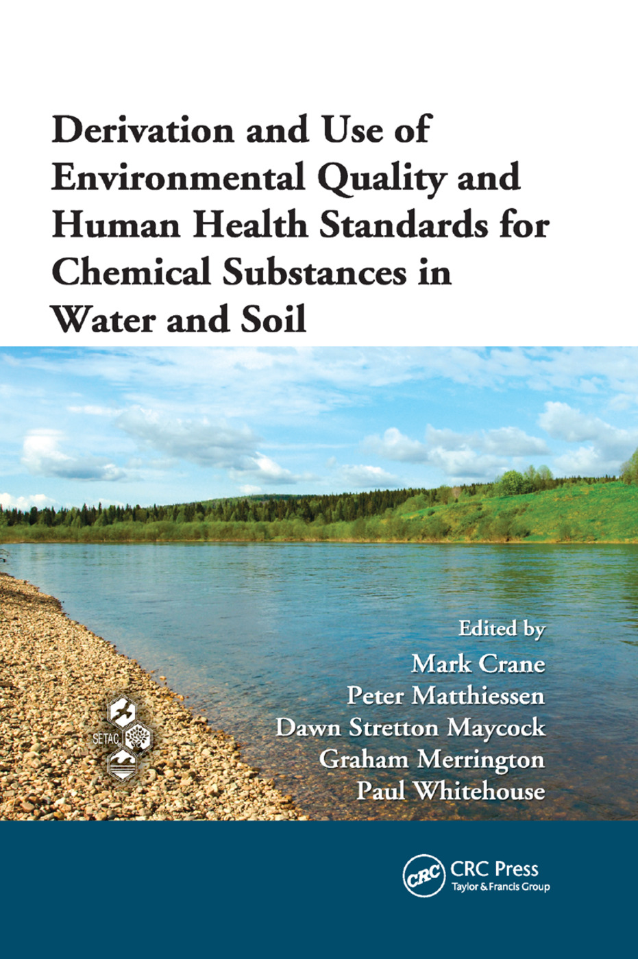 Derivation and Use of Environmental Quality and Human Health Standards for Chemical Substances in Water and Soil: 1st Edition (Paperback) book cover