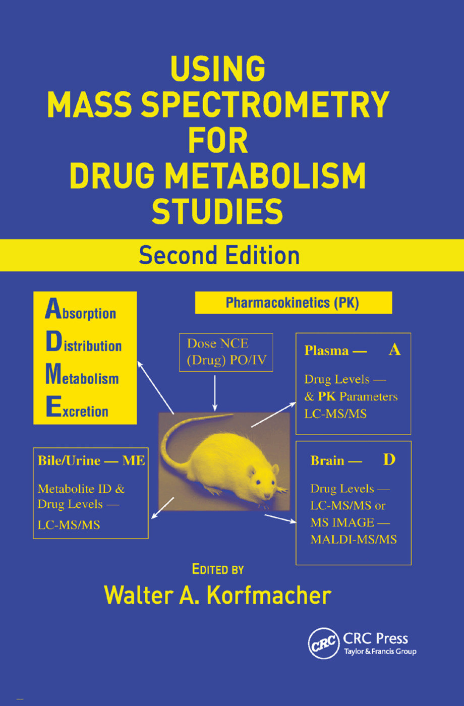 Using Mass Spectrometry for Drug Metabolism Studies: 2nd Edition (Paperback) book cover