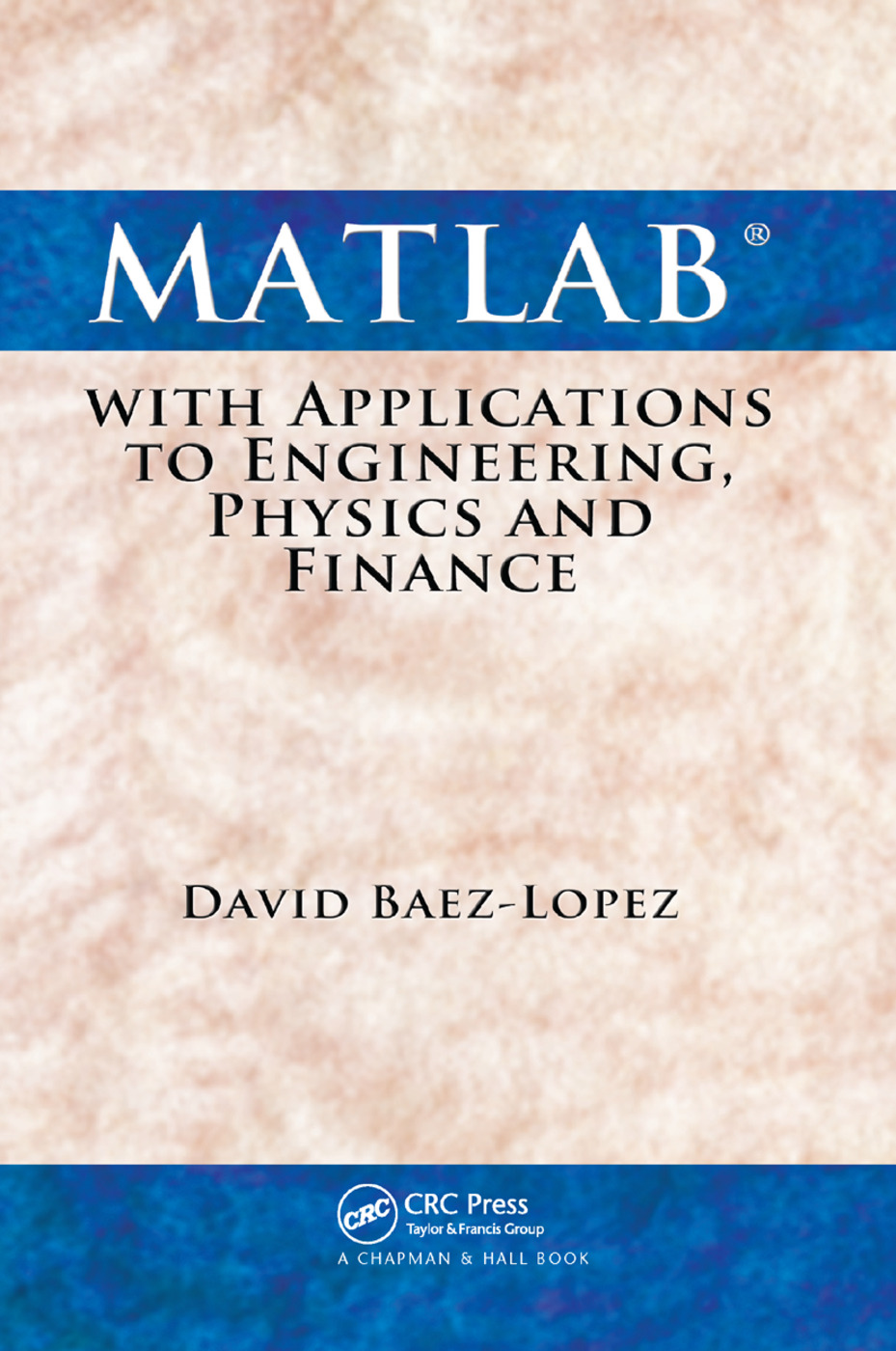 MATLAB with Applications to Engineering, Physics and Finance: 1st Edition (Paperback) book cover