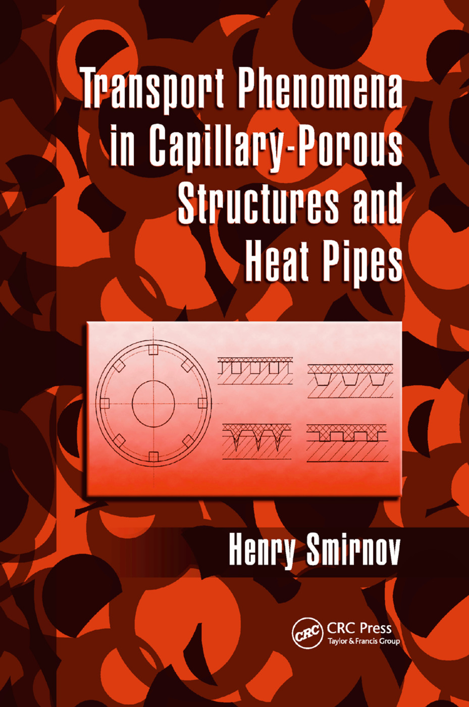 Transport Phenomena in Capillary-Porous Structures and Heat Pipes: 1st Edition (Paperback) book cover