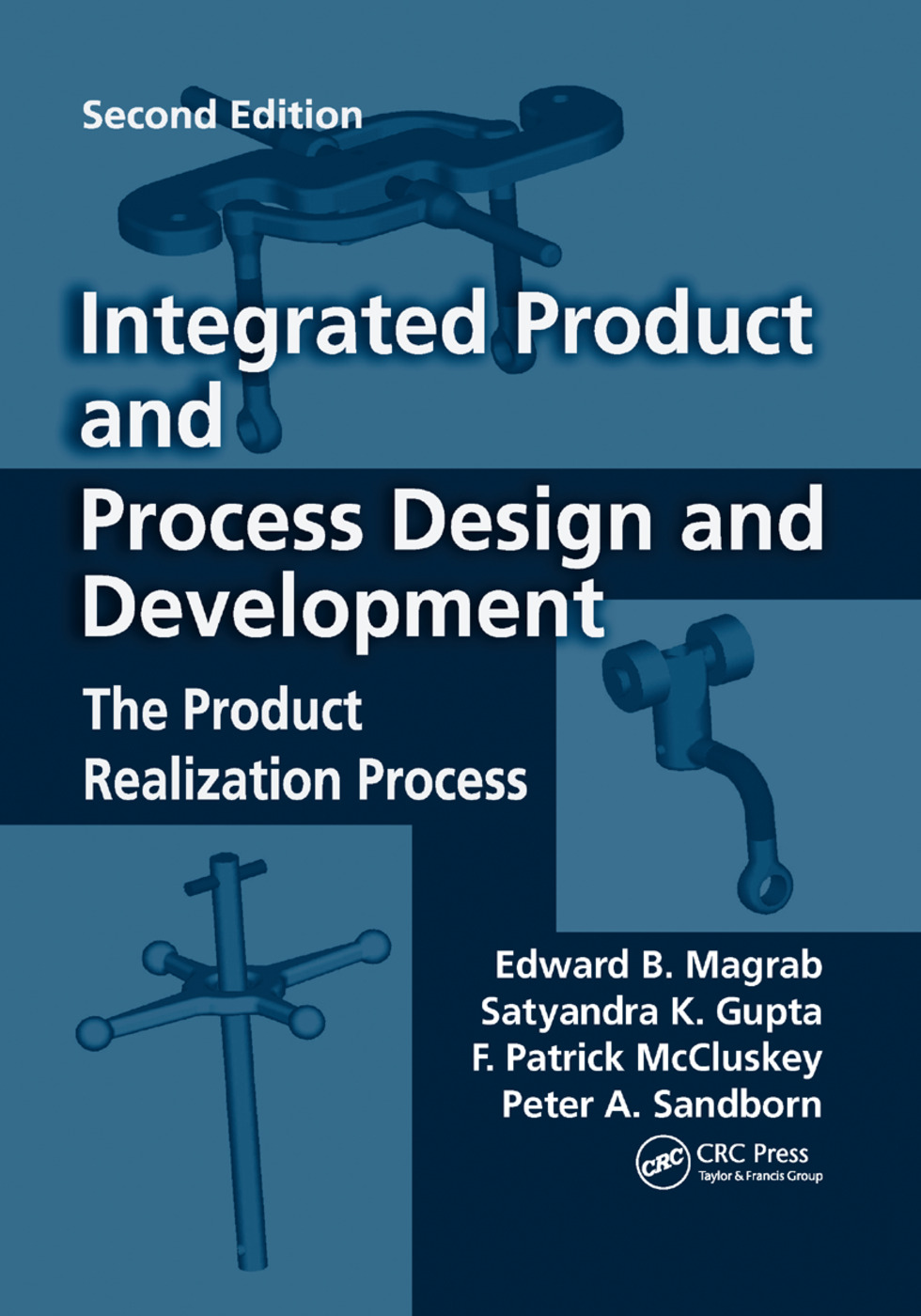 Integrated Product and Process Design and Development: The Product Realization Process, Second Edition, 2nd Edition (Paperback) book cover