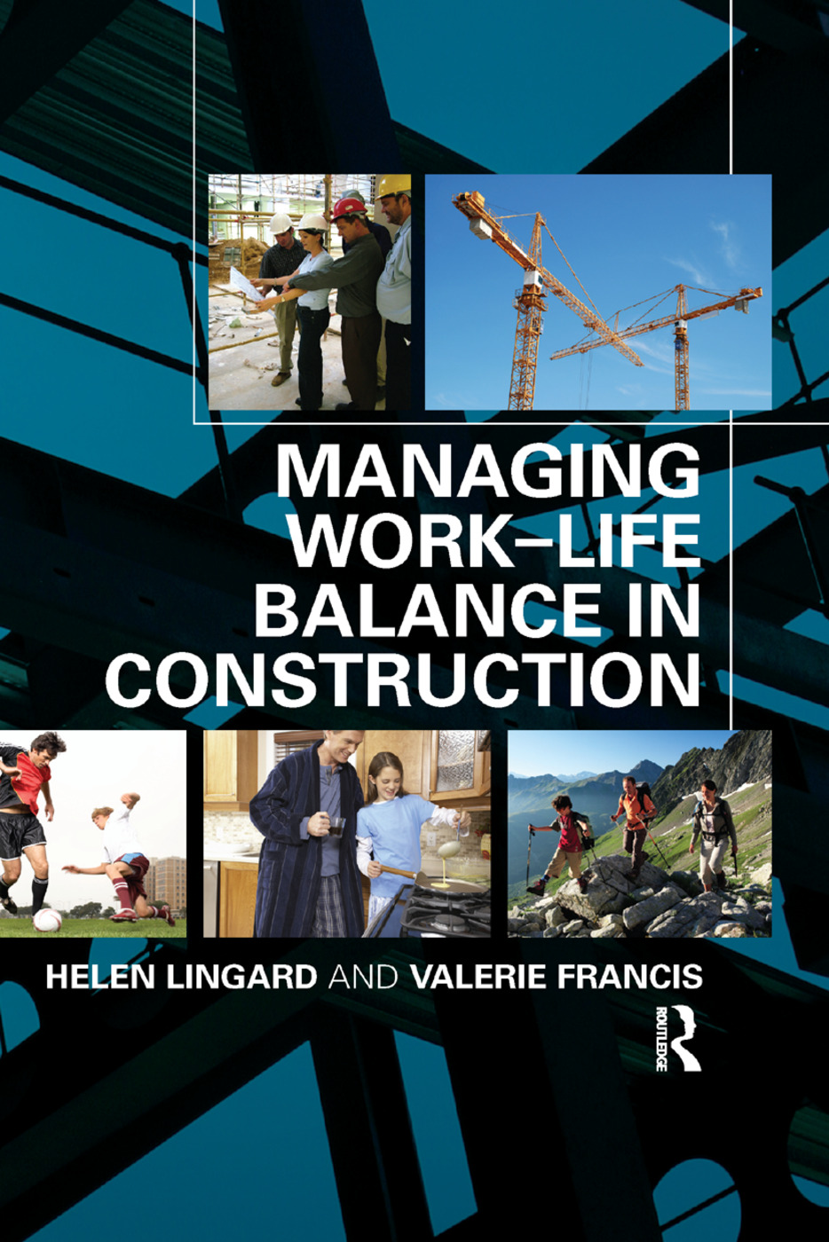 Managing Work-Life Balance in Construction: 1st Edition (e-Book) book cover