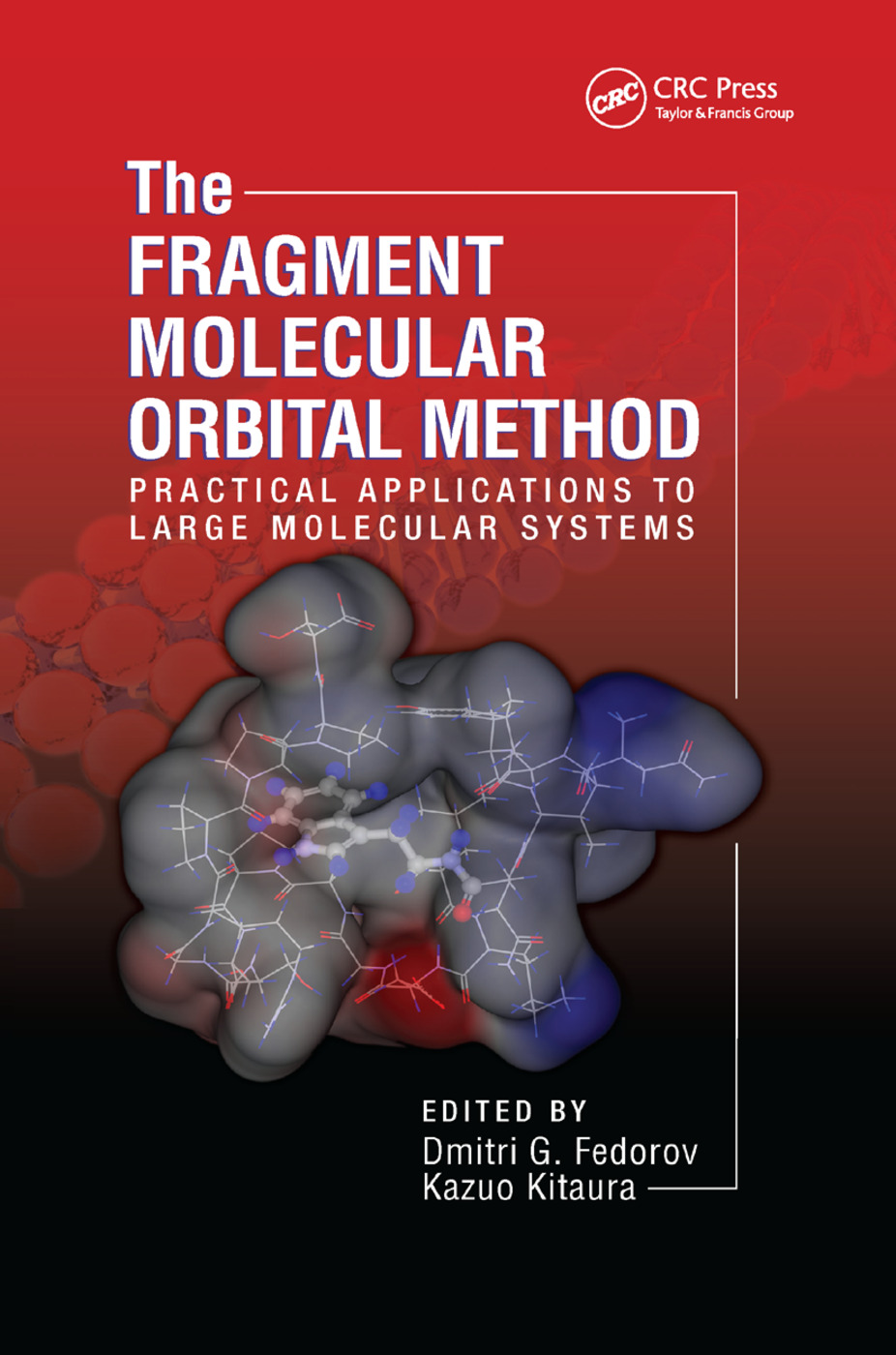The Fragment Molecular Orbital Method: Practical Applications to Large Molecular Systems, 1st Edition (Paperback) book cover