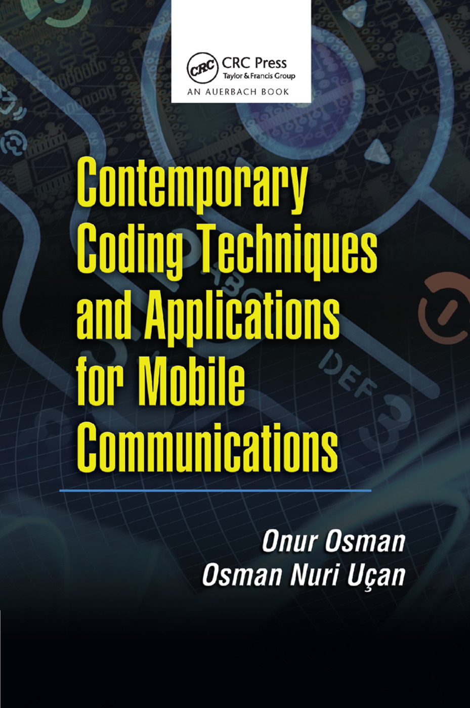 Contemporary Coding Techniques and Applications for Mobile Communications: 1st Edition (Paperback) book cover