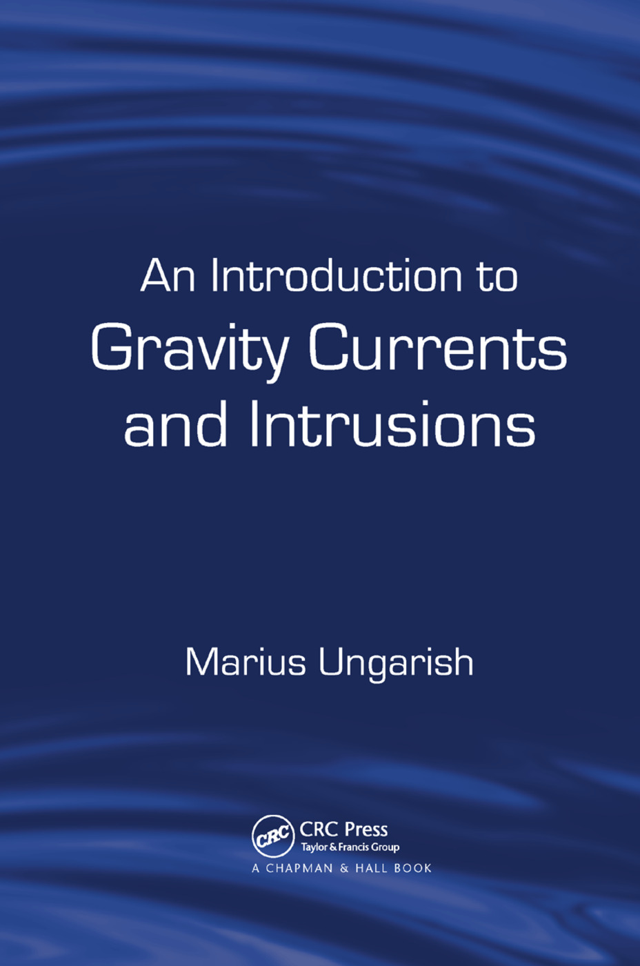 An Introduction to Gravity Currents and Intrusions: 1st Edition (Paperback) book cover