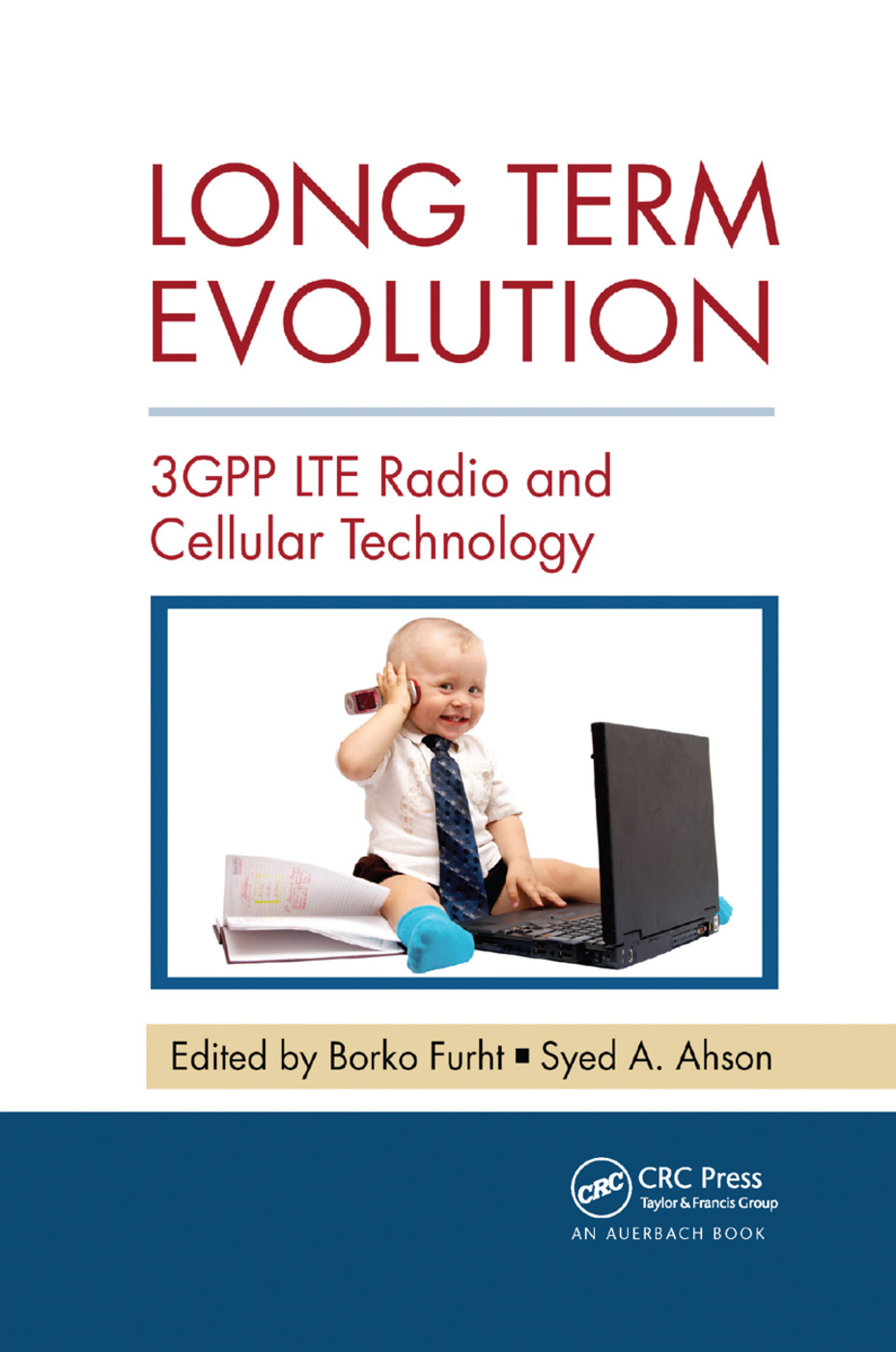 Long Term Evolution: 3GPP LTE Radio and Cellular Technology, 1st Edition (Paperback) book cover