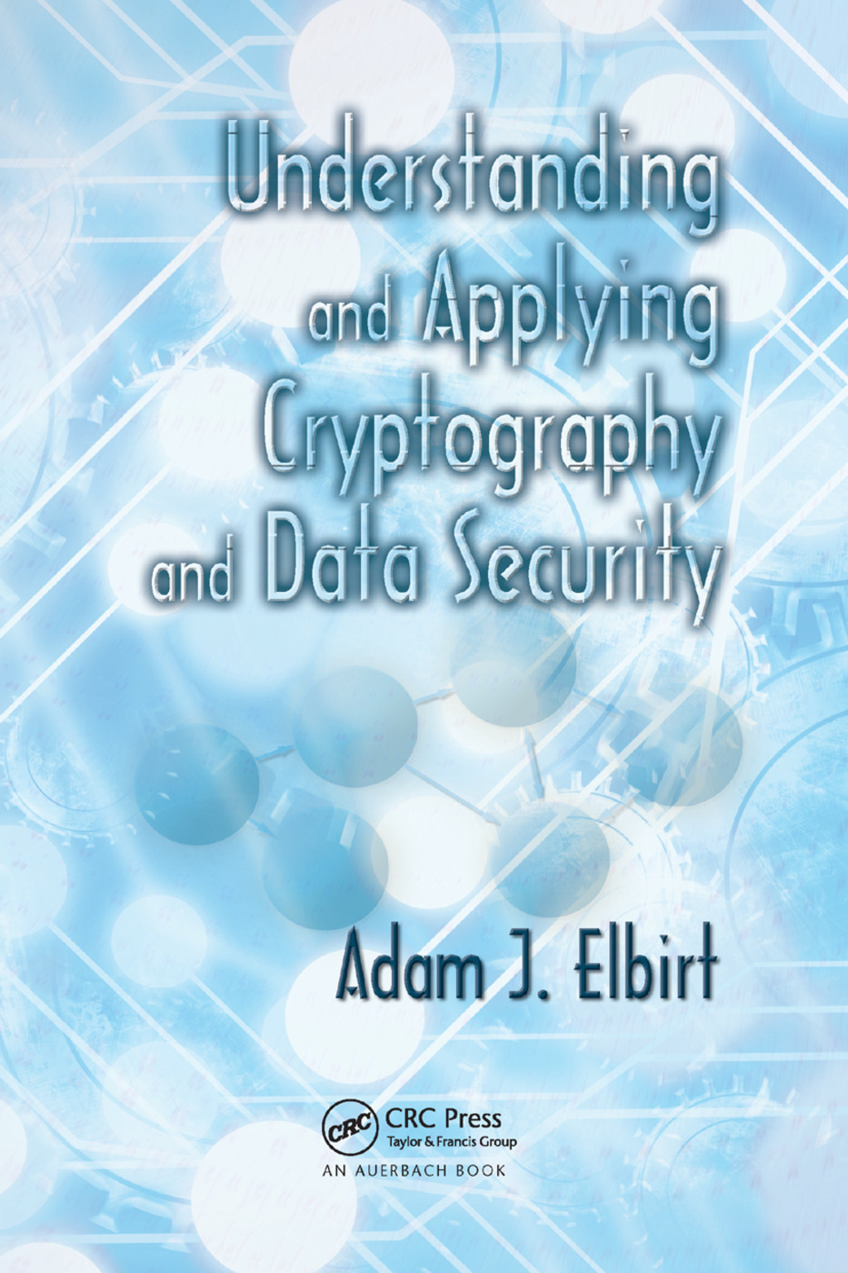 Understanding and Applying Cryptography and Data Security: 1st Edition (Paperback) book cover