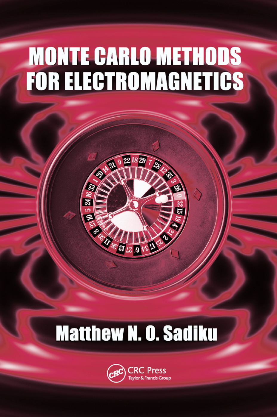 Monte Carlo Methods for Electromagnetics: 1st Edition (Paperback) book cover