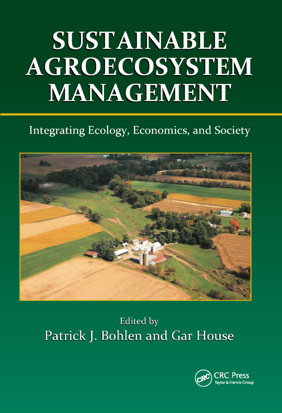 Sustainable Agroecosystem Management: Integrating Ecology, Economics, and Society, 1st Edition (Paperback) book cover