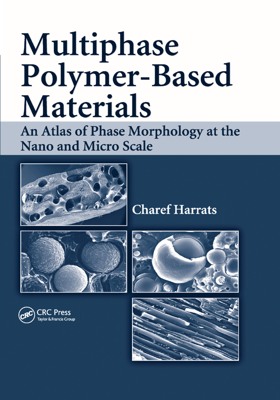 Multiphase Polymer- Based Materials: An Atlas of Phase Morphology at the Nano and Micro Scale, 1st Edition (Paperback) book cover
