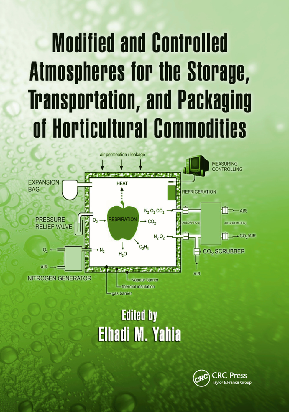 Modified and Controlled Atmospheres for the Storage, Transportation, and Packaging of Horticultural Commodities: 1st Edition (Paperback) book cover