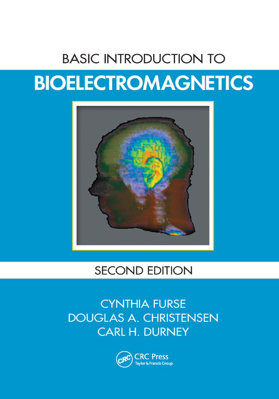 Basic Introduction to Bioelectromagnetics: 2nd Edition (Paperback) book cover