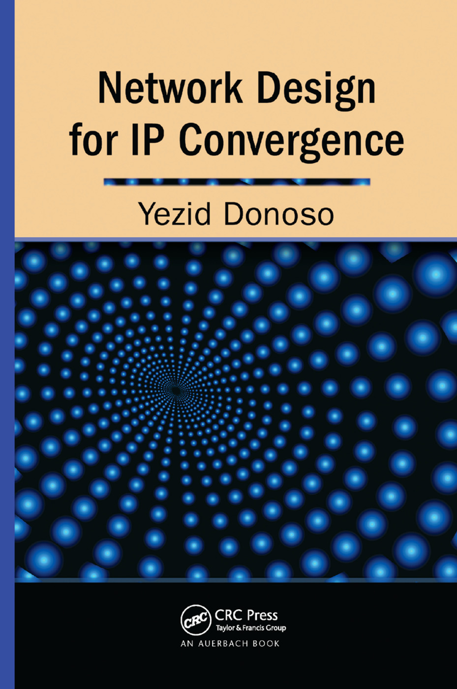 Network Design for IP Convergence: 1st Edition (Paperback) book cover