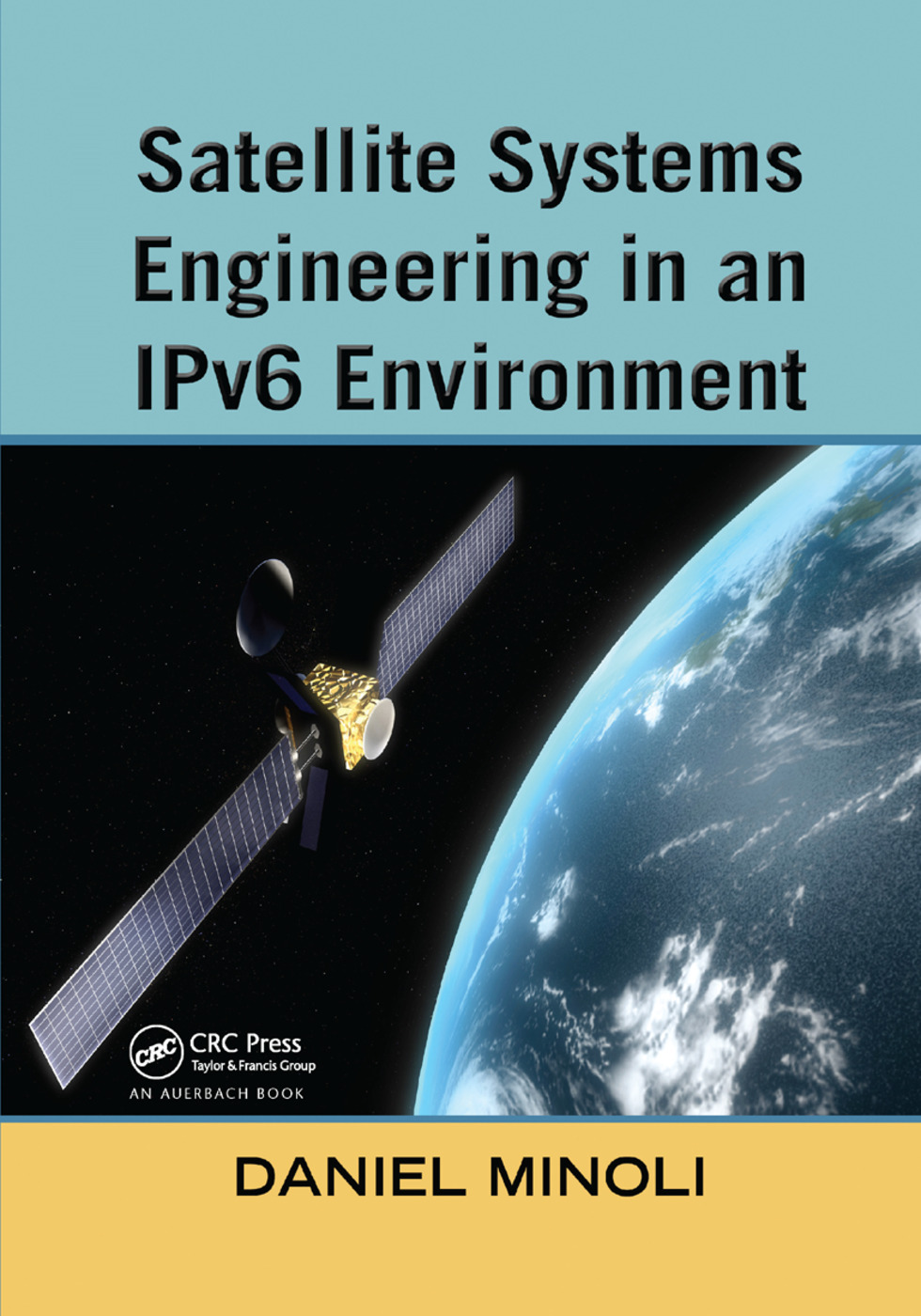 Satellite Systems Engineering in an IPv6 Environment: 1st Edition (Paperback) book cover
