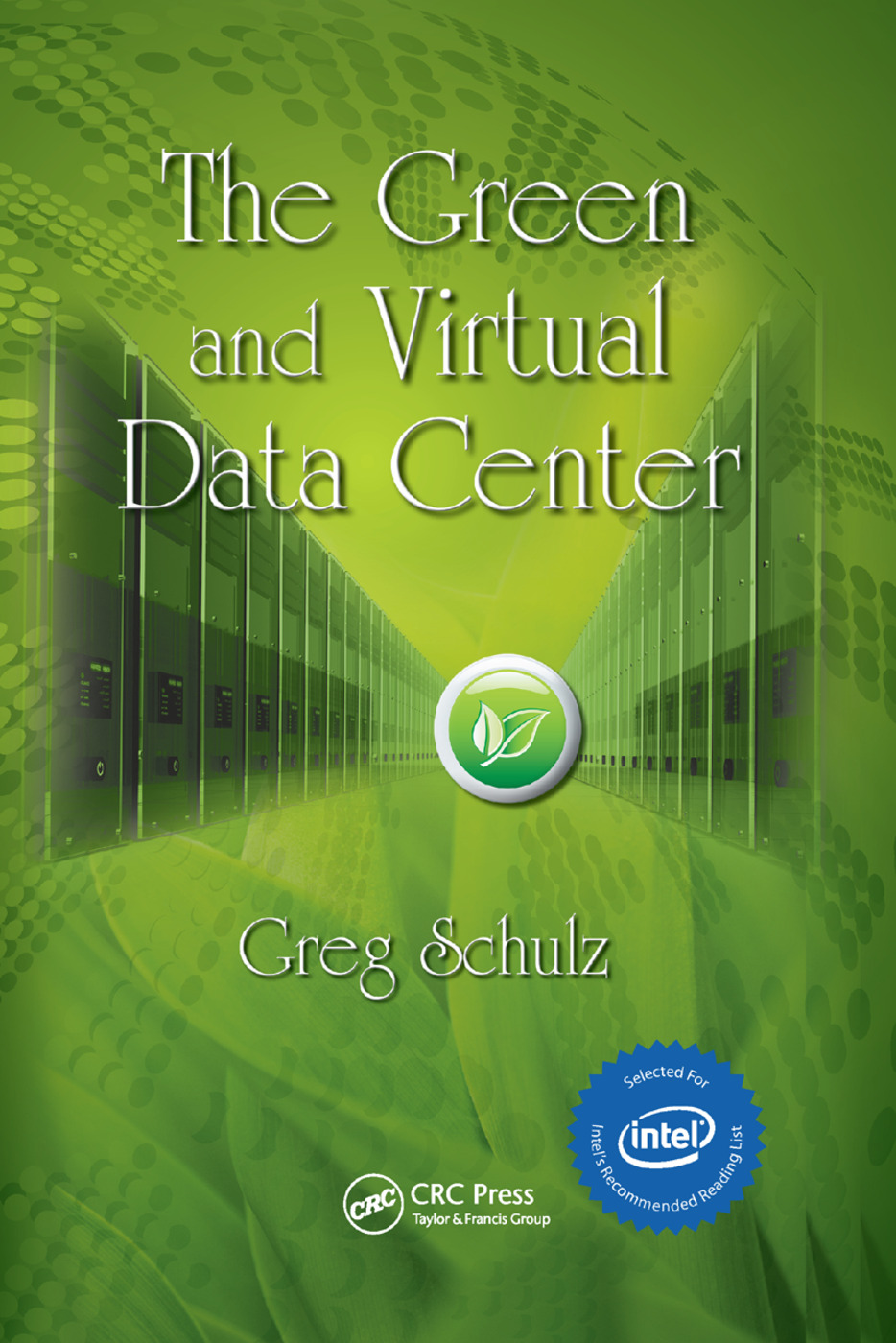 The Green and Virtual Data Center: 1st Edition (Paperback) book cover