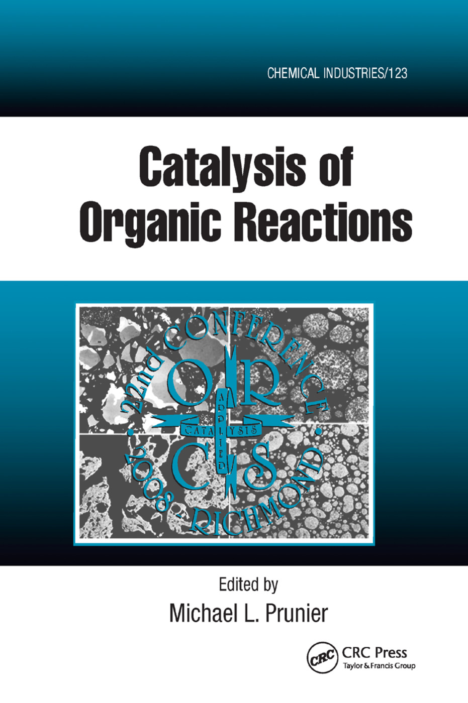 Catalysis of Organic Reactions: Twenty-second Conference, 1st Edition (Paperback) book cover