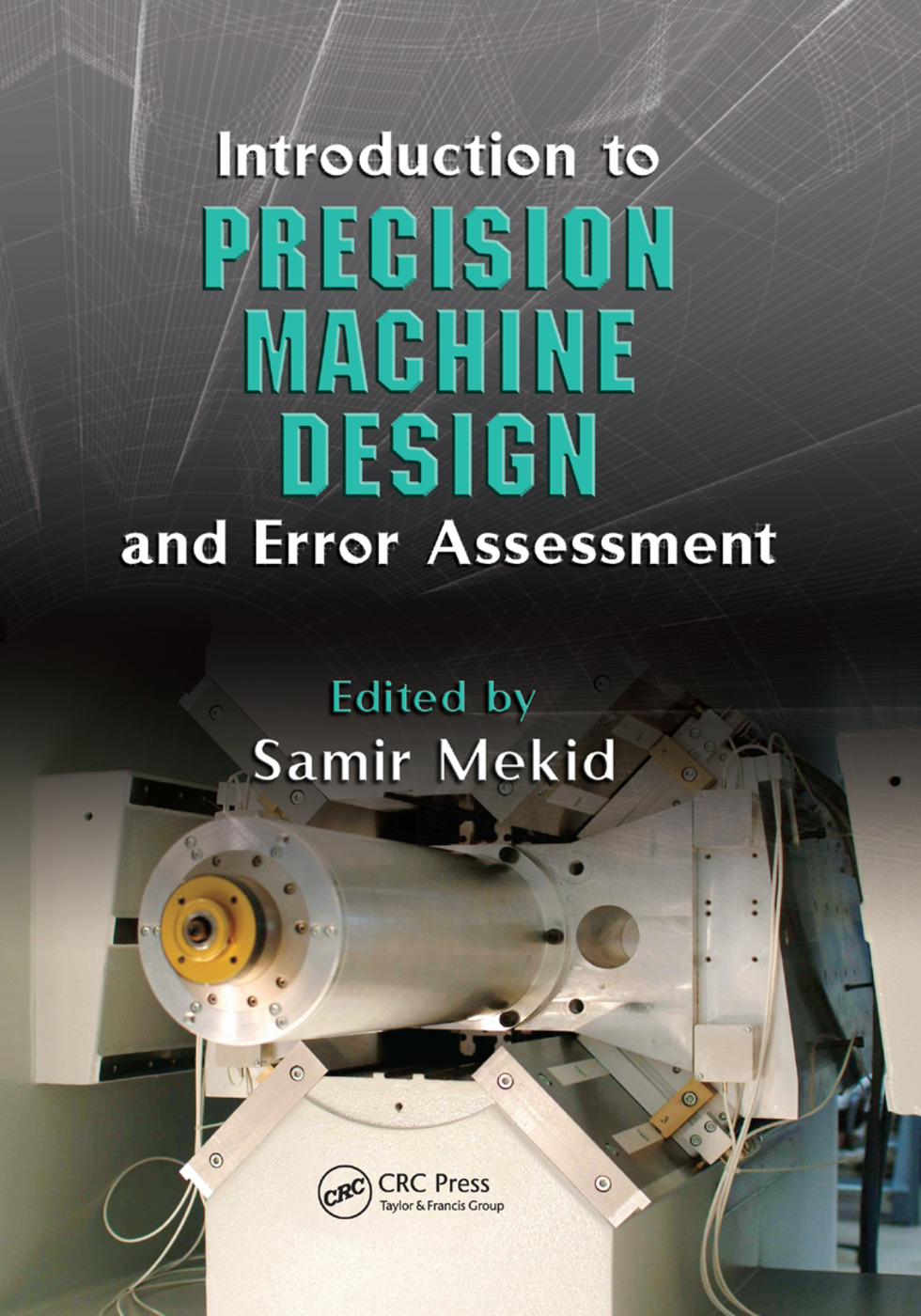 Introduction to Precision Machine Design and Error Assessment: 1st Edition (Paperback) book cover
