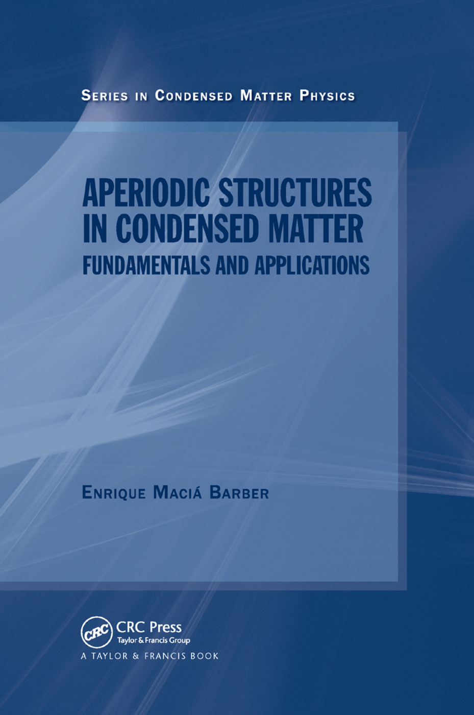 Aperiodic Structures in Condensed Matter: Fundamentals and Applications, 1st Edition (Paperback) book cover